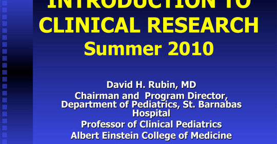 INTRODUCTION TO CLINICAL RESEARCH –  Summer 2010